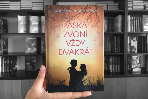 Láska zvoní vždy dvakrát Katarína Pivarčiová